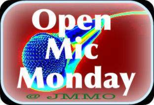 Open Mic Mondays at JMMO